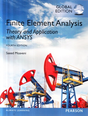 Finite element analysis : theory and application with ANSYS