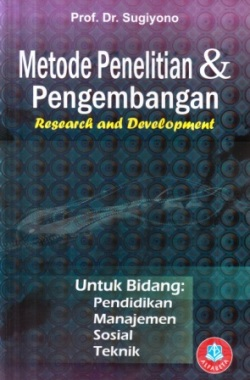 Metode penelitian dan pengembangan : research and development / R&D