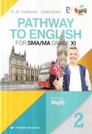 Pathway to English 2 for SMA/MA grade XI : kelompok wajib