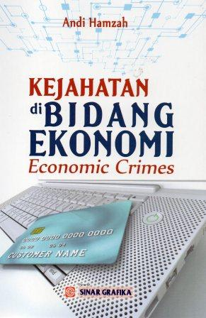 Kejahatan di bidang ekonomi : economic crimes